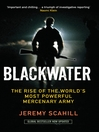 Blackwater (eBook): The Rise of the World&#39;s Most Powerful Mercenary Army